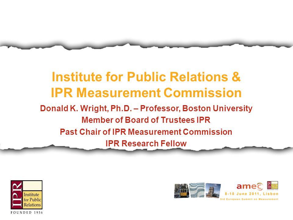 Institute for Public Relations & IPR Measurement Commission Donald K.