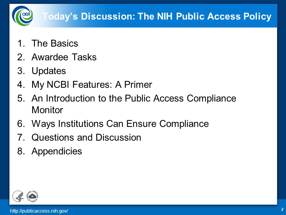 http://publicaccess.nih.gov/ Changes to non-competing continuation awards The Changes (NOT-OD-12-160) for non-competing continuation with a start date of July 1, 2013 and beyond Awards) will be placed on hold until grantees have demonstrated compliance Use of My NCBI will be required to report papers, when electronically submitting progress reports using the Research Performance Progress Report (RPPR) PDF report generated from My NCBI will be required, when submitting paper progress reports using the form PHS 2590 (replaces publication section) 23