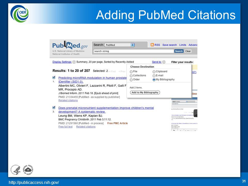 http://publicaccess.nih.gov/ Adding PubMed Citations 31