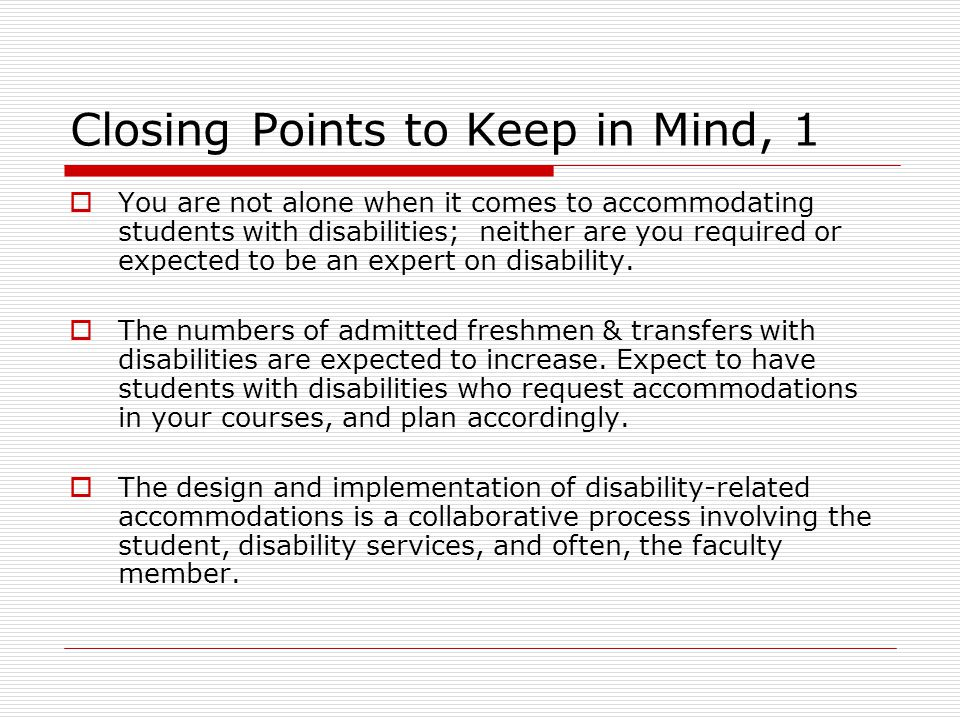 Closing Points to Keep in Mind, 2  The student determines how much disability-related information s/he is willing to disclose.