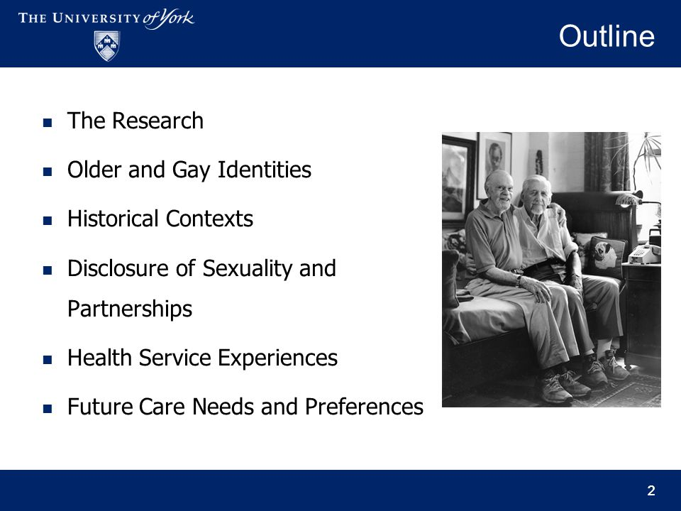 22 Outline The Research Older and Gay Identities Historical Contexts Disclosure of Sexuality and Partnerships Health Service Experiences Future Care N