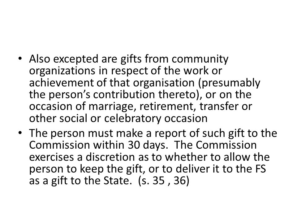 Also excepted are gifts from community organizations in respect of the work or achievement of that organisation (presumably the person's contribution