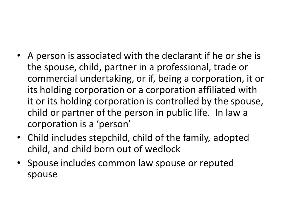 A person is associated with the declarant if he or she is the spouse, child, partner in a professional, trade or commercial undertaking, or if, being