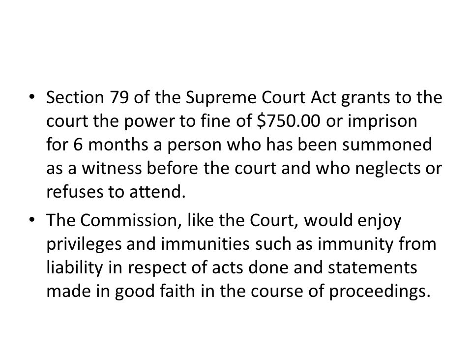 Section 79 of the Supreme Court Act grants to the court the power to fine of $750.00 or imprison for 6 months a person who has been summoned as a witn