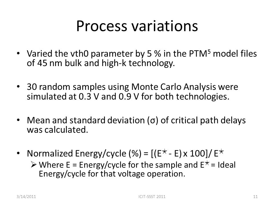 Process variations Varied the vth0 parameter by 5 % in the PTM 5 model files of 45 nm bulk and high-k technology.