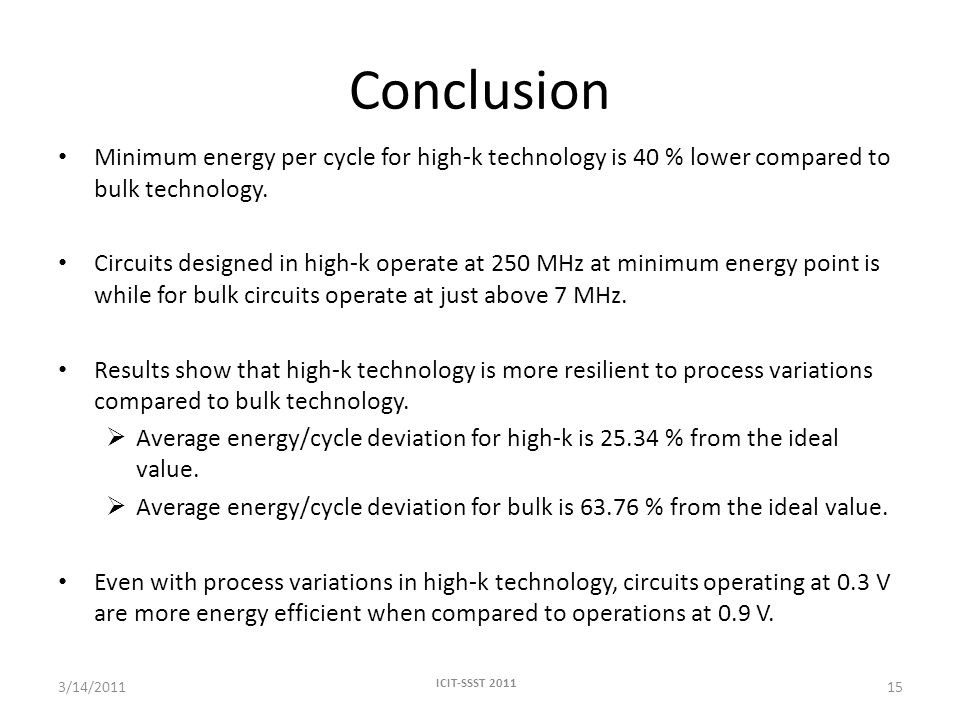 Conclusion Minimum energy per cycle for high-k technology is 40 % lower compared to bulk technology.