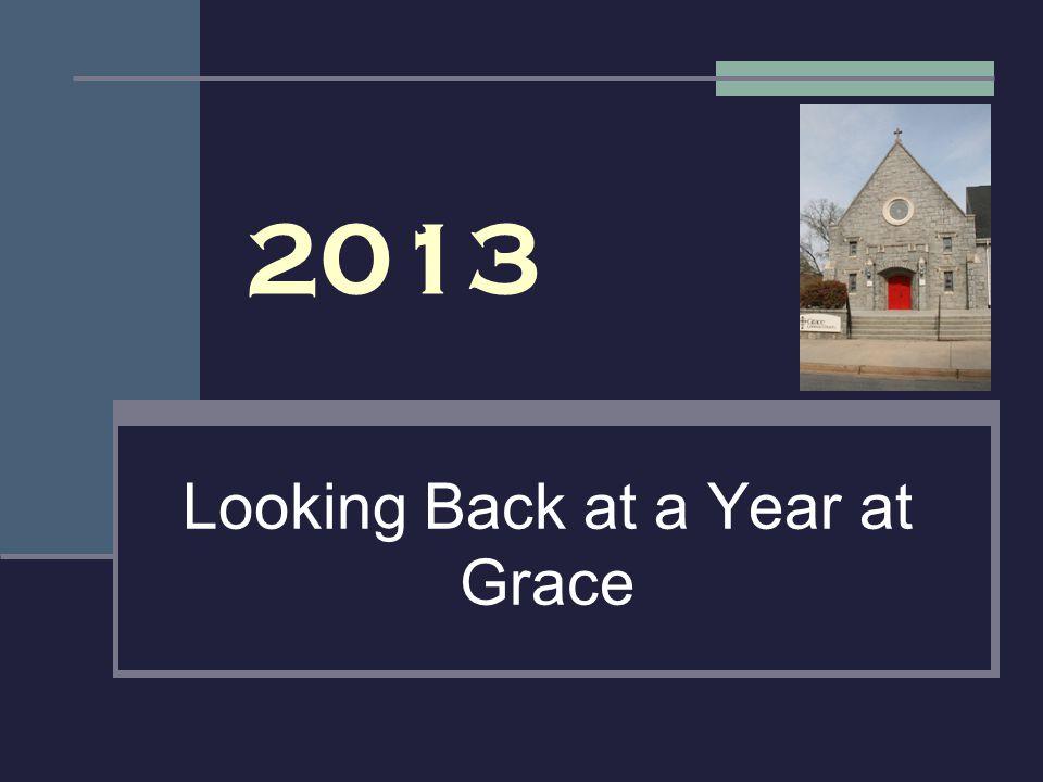 2013 Looking Back at a Year at Grace