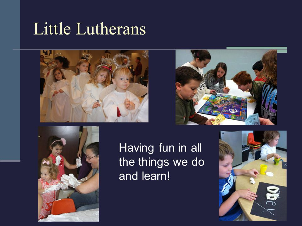 Little Lutherans Having fun in all the things we do and learn!