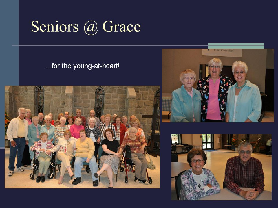 Seniors @ Grace …for the young-at-heart!