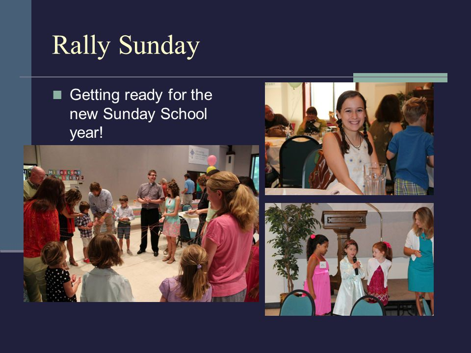 Rally Sunday Getting ready for the new Sunday School year!