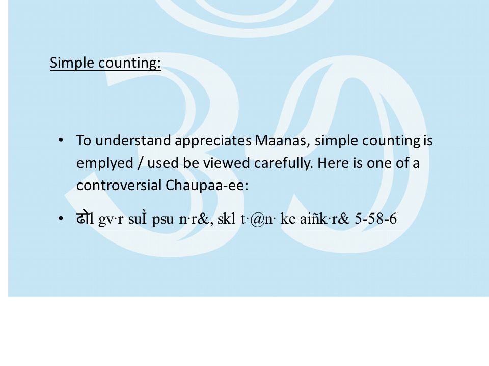 Simple counting: To understand appreciates Maanas, simple counting is emplyed / used be viewed carefully.