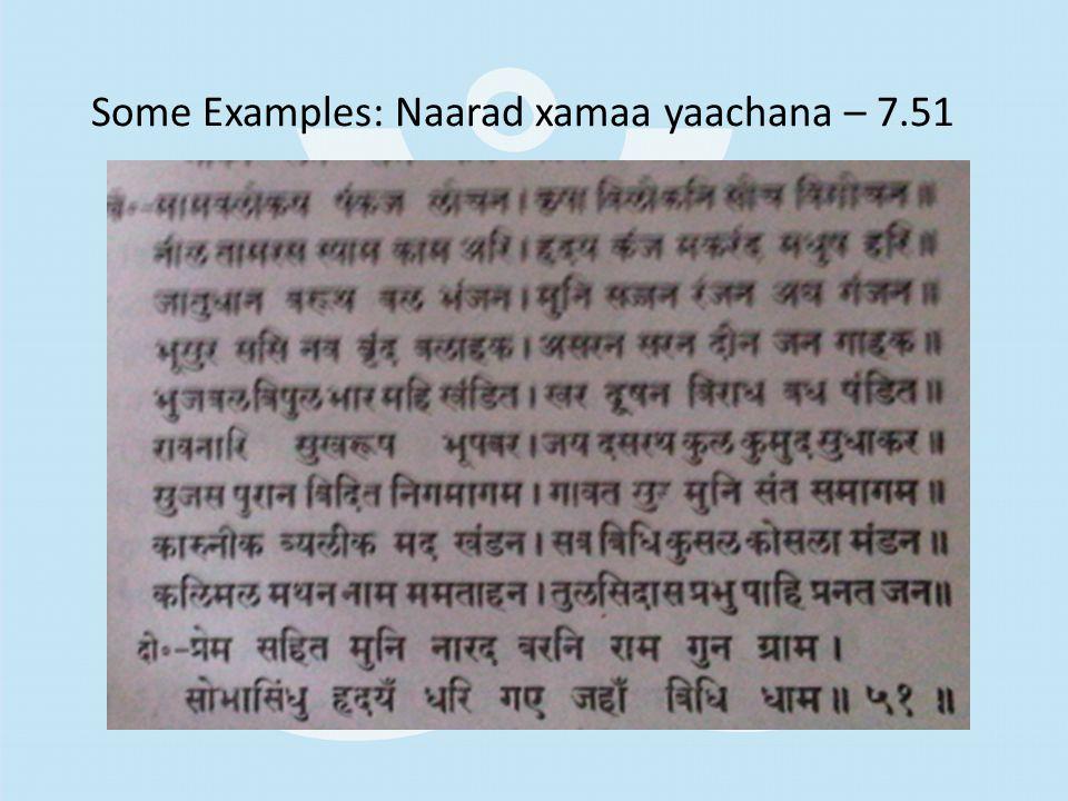 Some Examples: Naarad xamaa yaachana – 7.51