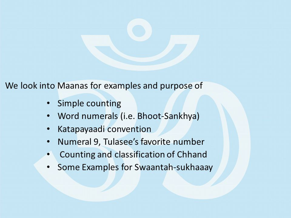We look into Maanas for examples and purpose of Simple counting Word numerals (i.e.