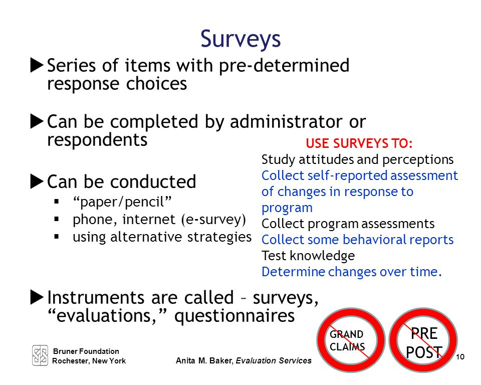 """Surveys  Series of items with pre-determined response choices  Can be completed by administrator or respondents  Can be conducted  """"paper/pencil"""""""