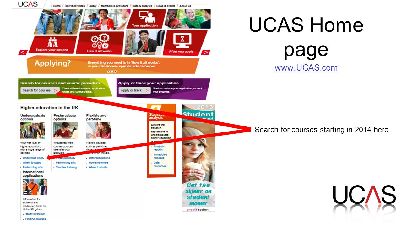 UCAS Home page   Search for courses starting in 2014 here
