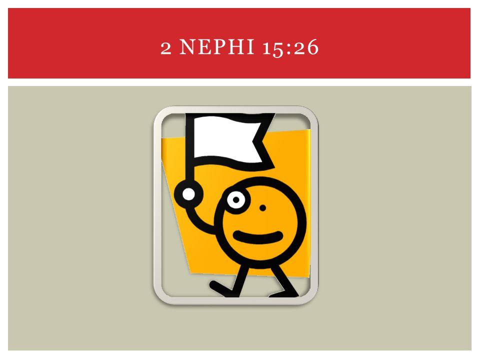 2 NEPHI 15:26