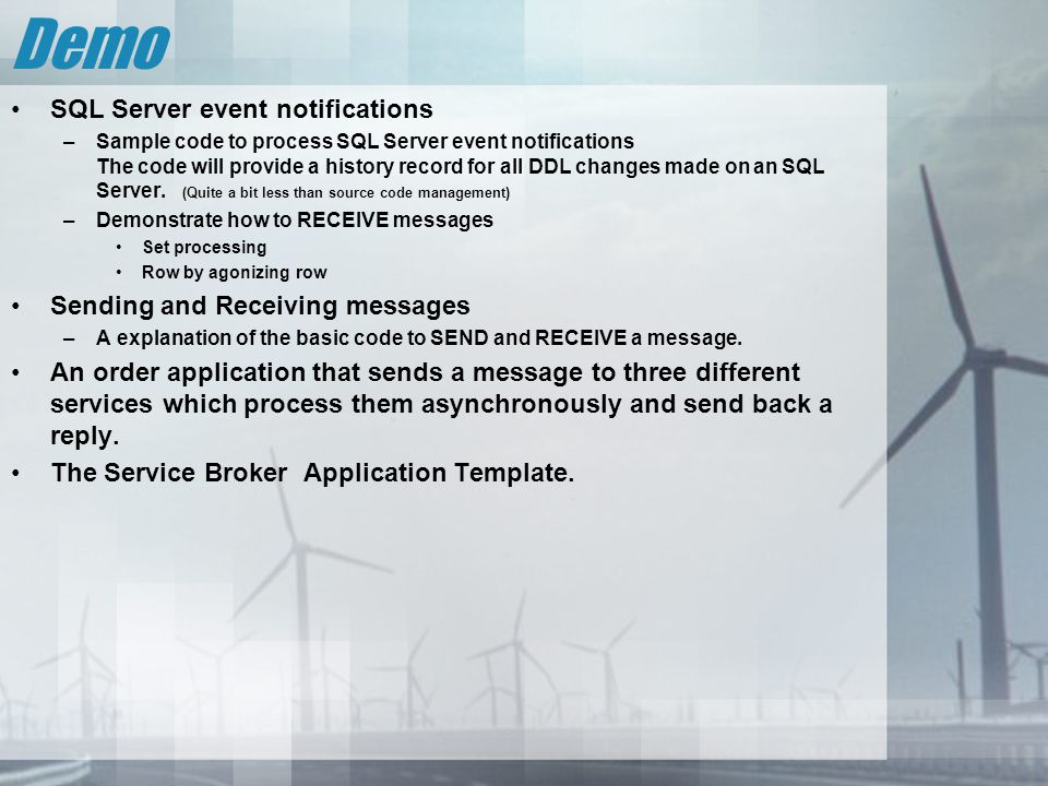 Demo SQL Server event notifications –Sample code to process SQL Server event notifications The code will provide a history record for all DDL changes made on an SQL Server.
