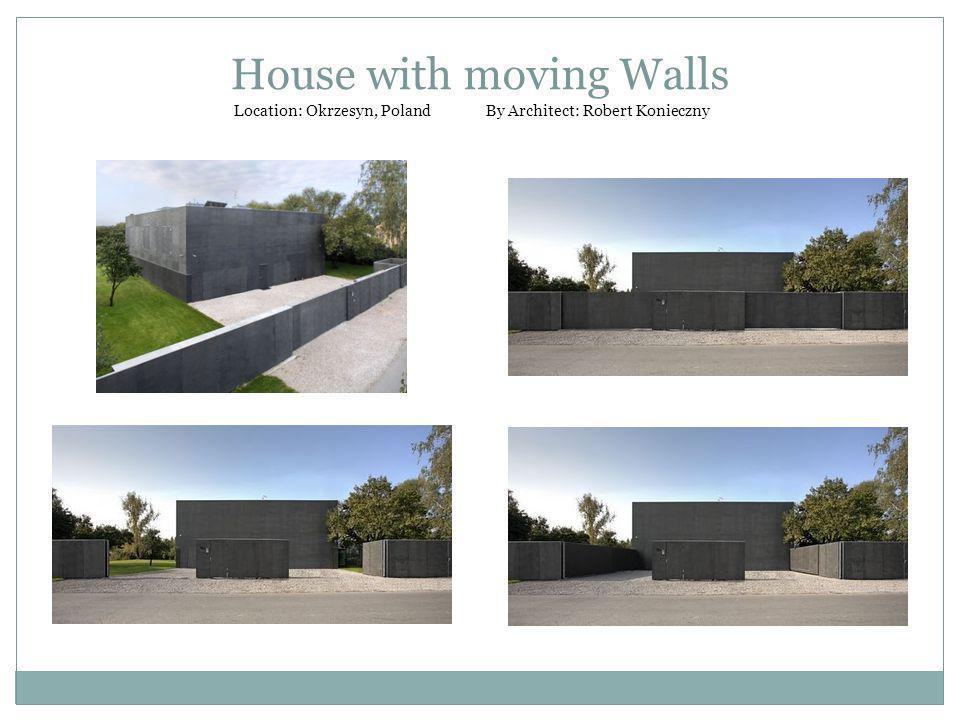House with moving Walls Location: Okrzesyn, Poland By Architect: Robert Konieczny