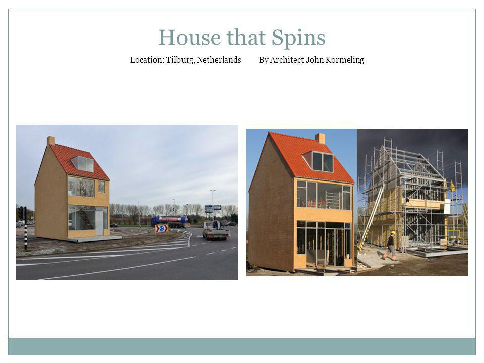 House that Spins Location: Tilburg, Netherlands By Architect John Kormeling