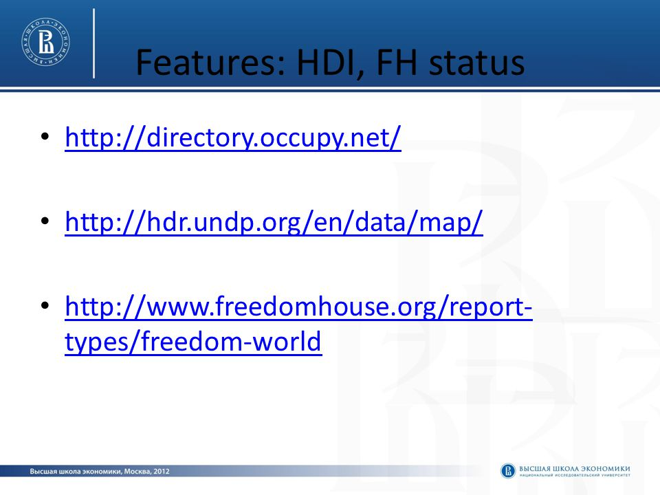 Features: HDI, FH status http://directory.occupy.net/ http://hdr.undp.org/en/data/map/ http://www.freedomhouse.org/report- types/freedom-world http://www.freedomhouse.org/report- types/freedom-world