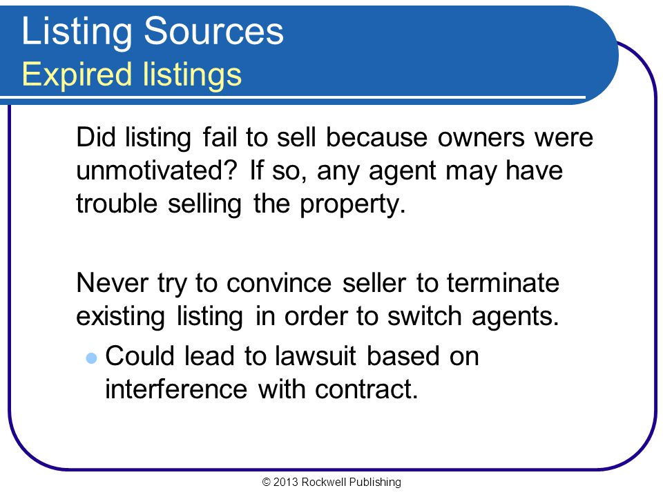 © 2013 Rockwell Publishing Listing Sources Expired listings Did listing fail to sell because owners were unmotivated.