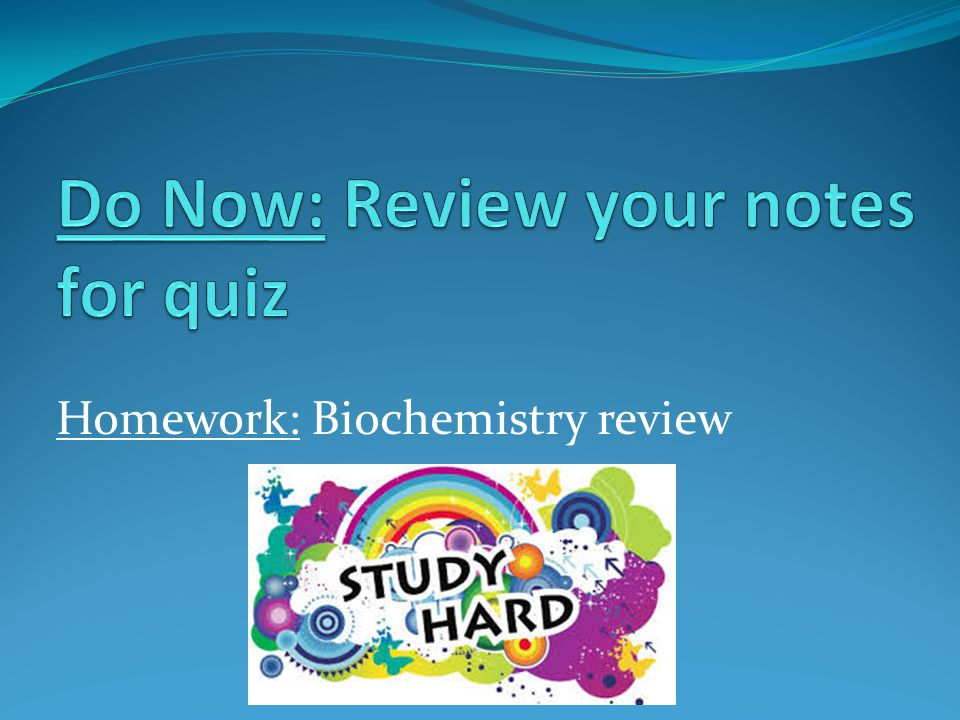 Homework: Biochemistry review