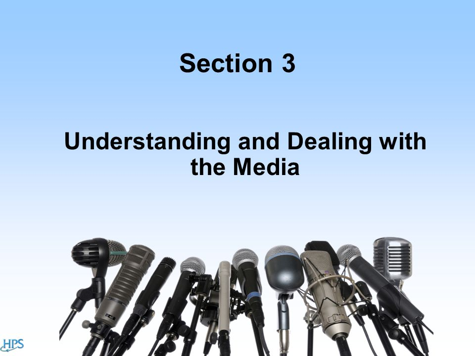 Section 3 Understanding and Dealing with the Media