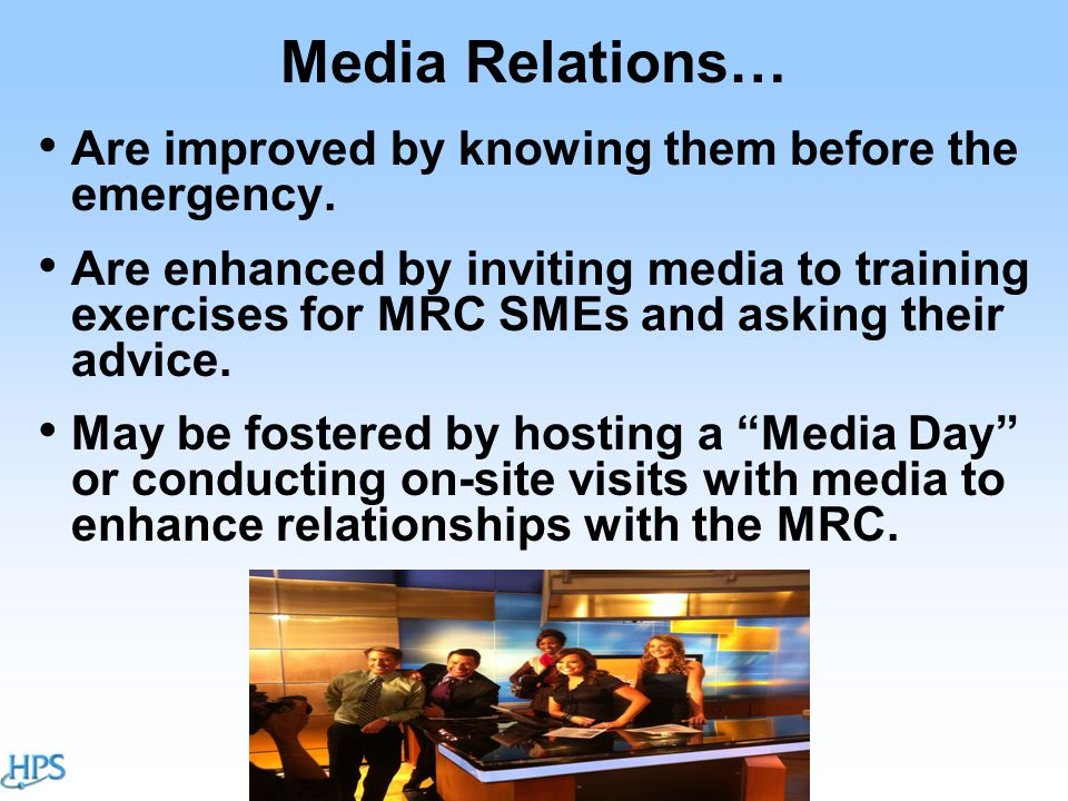 Media Relations… Are improved by knowing them before the emergency.