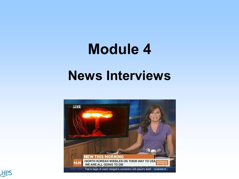 News Interviews Module 4