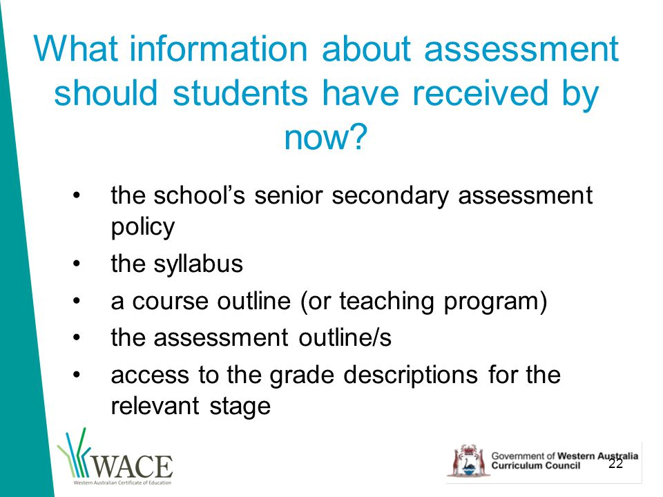 22 What information about assessment should students have received by now.