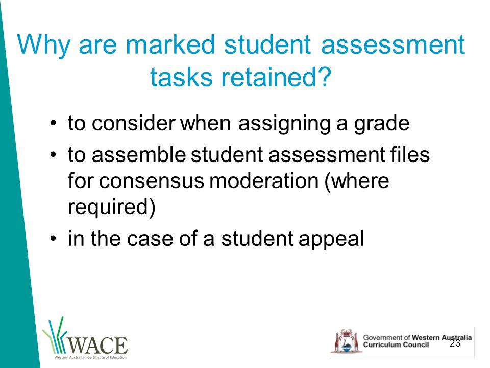 23 Why are marked student assessment tasks retained.