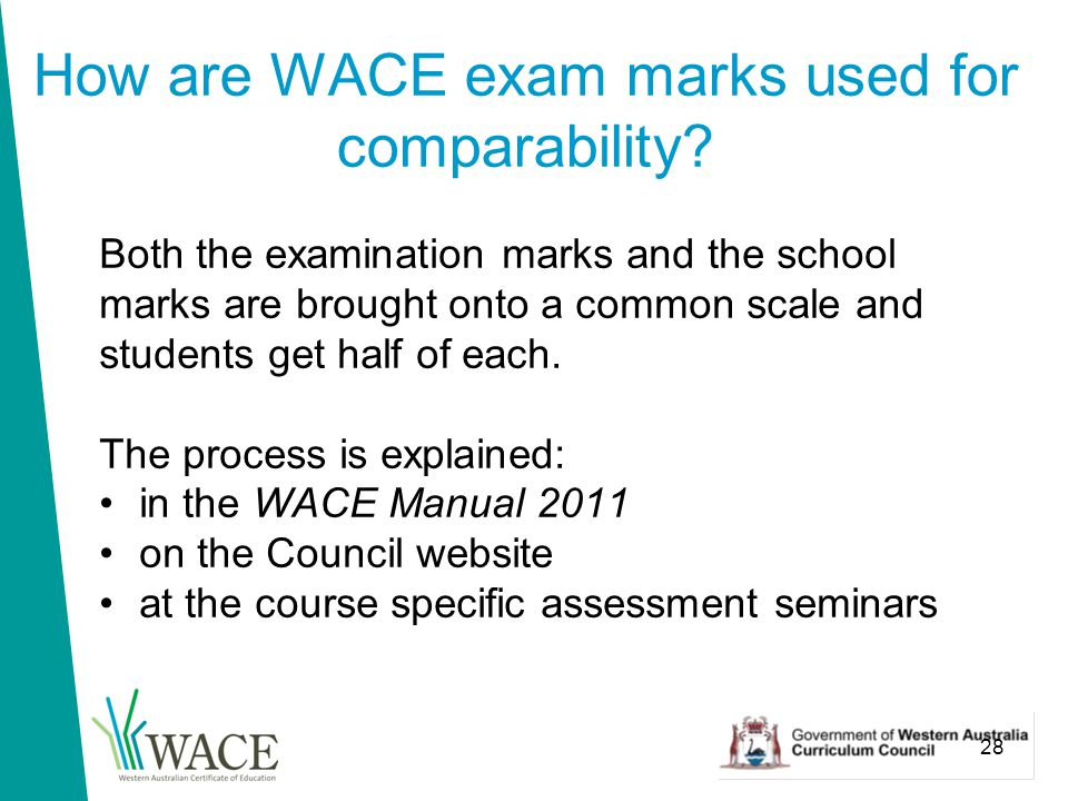 28 How are WACE exam marks used for comparability.