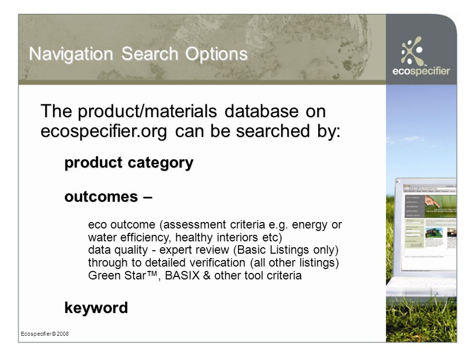 Ecospecifier © 2008 Navigation Search Options The product/materials database on ecospecifier.org can be searched by: product category outcomes – eco outcome (assessment criteria e.g.