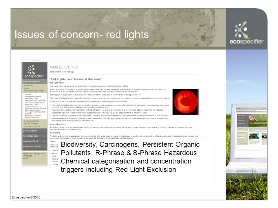 Issues of concern- red lights Ecospecifier © 2008 Biodiversity, Carcinogens, Persistent Organic Pollutants, R-Phrase & S-Phrase Hazardous Chemical categorisation and concentration triggers including Red Light Exclusion
