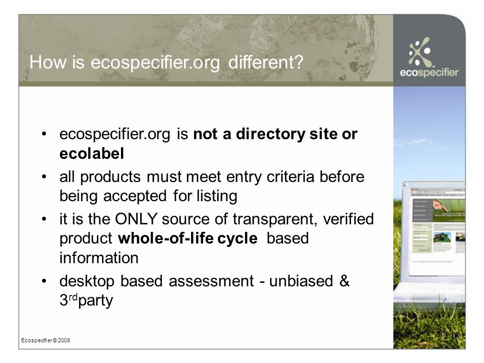 Product search Ecospecifier © 2007 3.Outcomes &Rating Systems 1.Sit search Select Outcome if desired- Manual de- selection is needed Select Category and Sub category