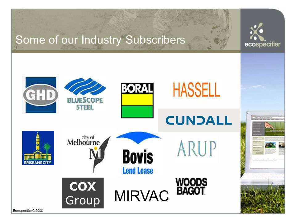 Some of our listed manufacturers Over 500 manufacturers &suppliers & listings for over 3,500 eco and health preferred building products available in Australasia Ecospecifier © 2008 AAC