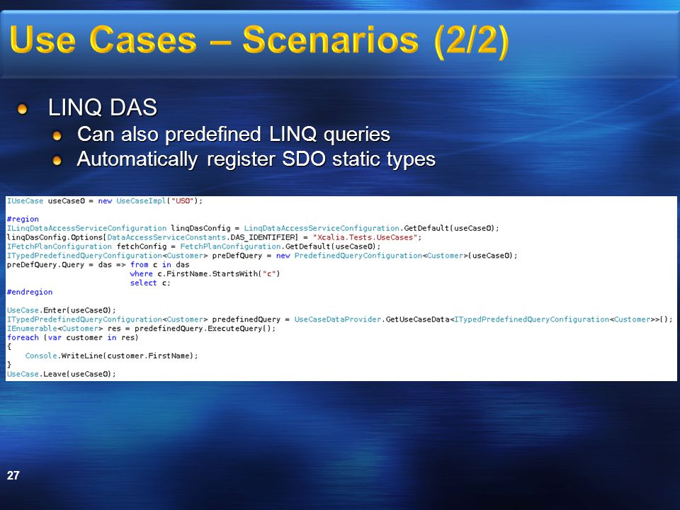 LINQ DAS Can also predefined LINQ queries Automatically register SDO static types 27