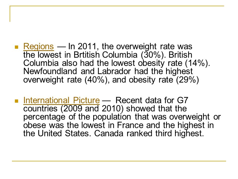 Regions — In 2011, the overweight rate was the lowest in Brtitish Columbia (30%).