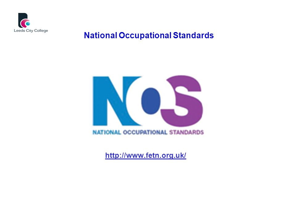 National Occupational Standards http://www.fetn.org.uk/