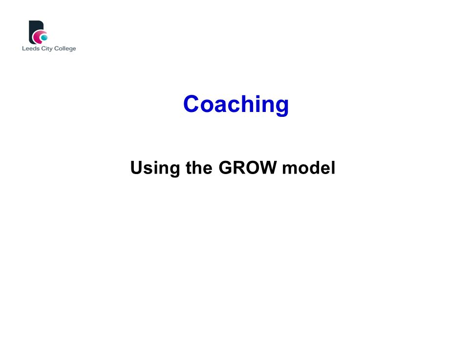 Coaching Using the GROW model