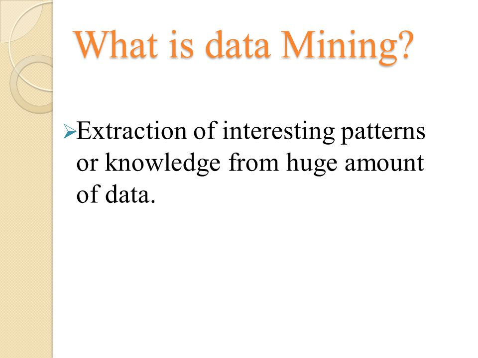 What is data Mining.What is data Mining.