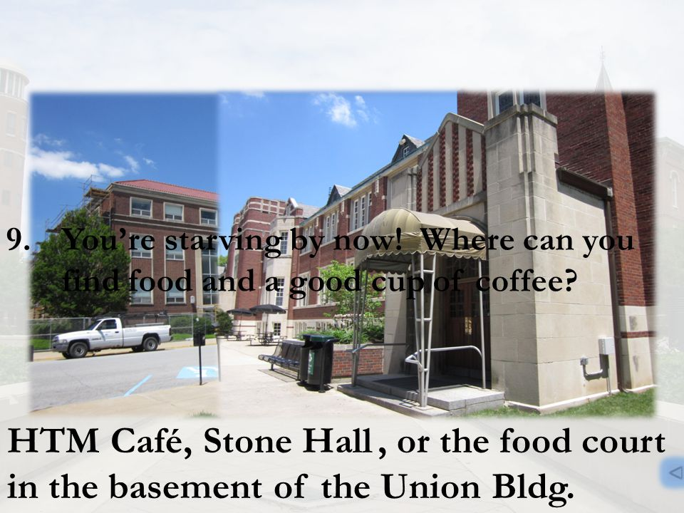 , or the food court in the basement of the Union Bldg.