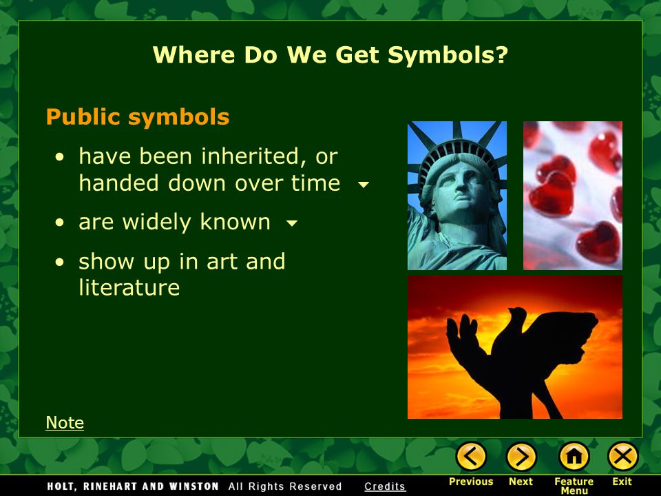 Public symbols have been inherited, or handed down over time show up in art and literature Where Do We Get Symbols? are widely known Note
