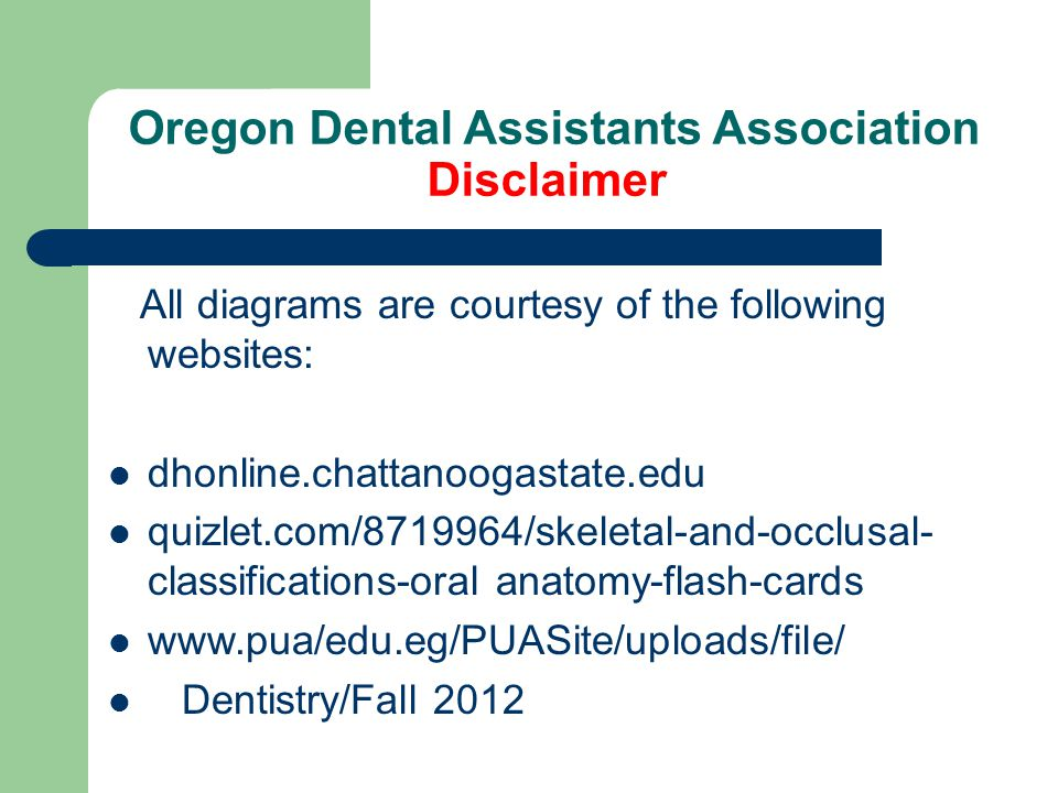 Oregon Dental Assistants Association Prepared by: Sheri Billetter CDA, EFDA, MADAA BS There are 39 slides to view.
