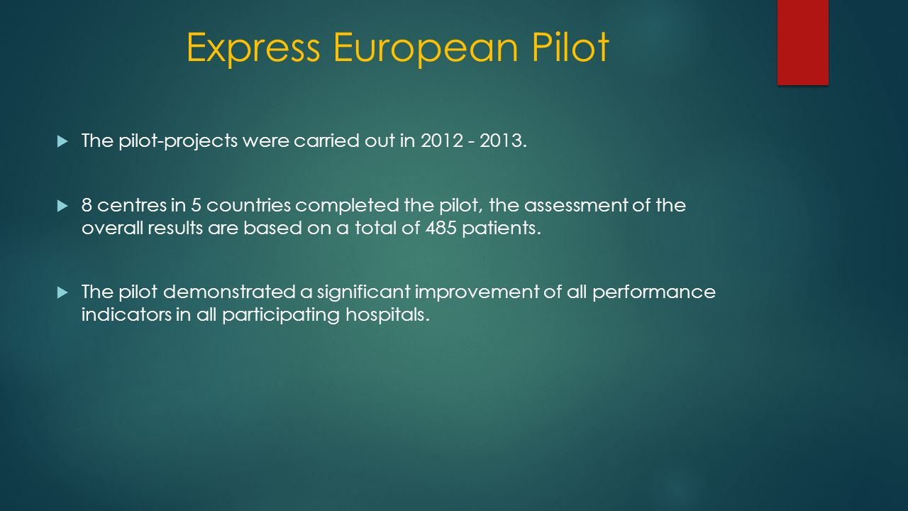 Express European Pilot  The pilot-projects were carried out in 2012 - 2013.