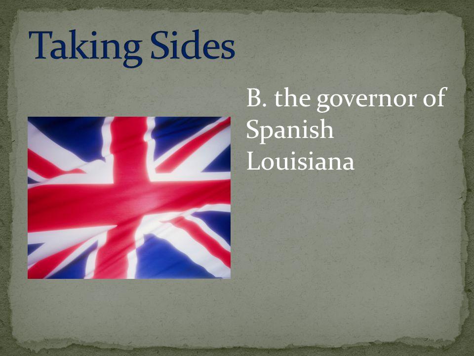 B. the governor of Spanish Louisiana