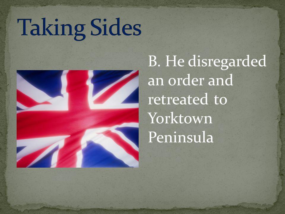 B. He disregarded an order and retreated to Yorktown Peninsula