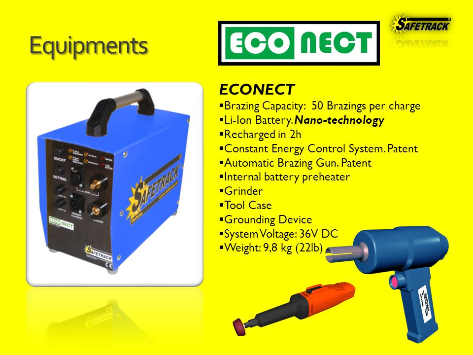 Equipments ECONECT  Brazing Capacity: 50 Brazings per charge  Li-Ion Battery.