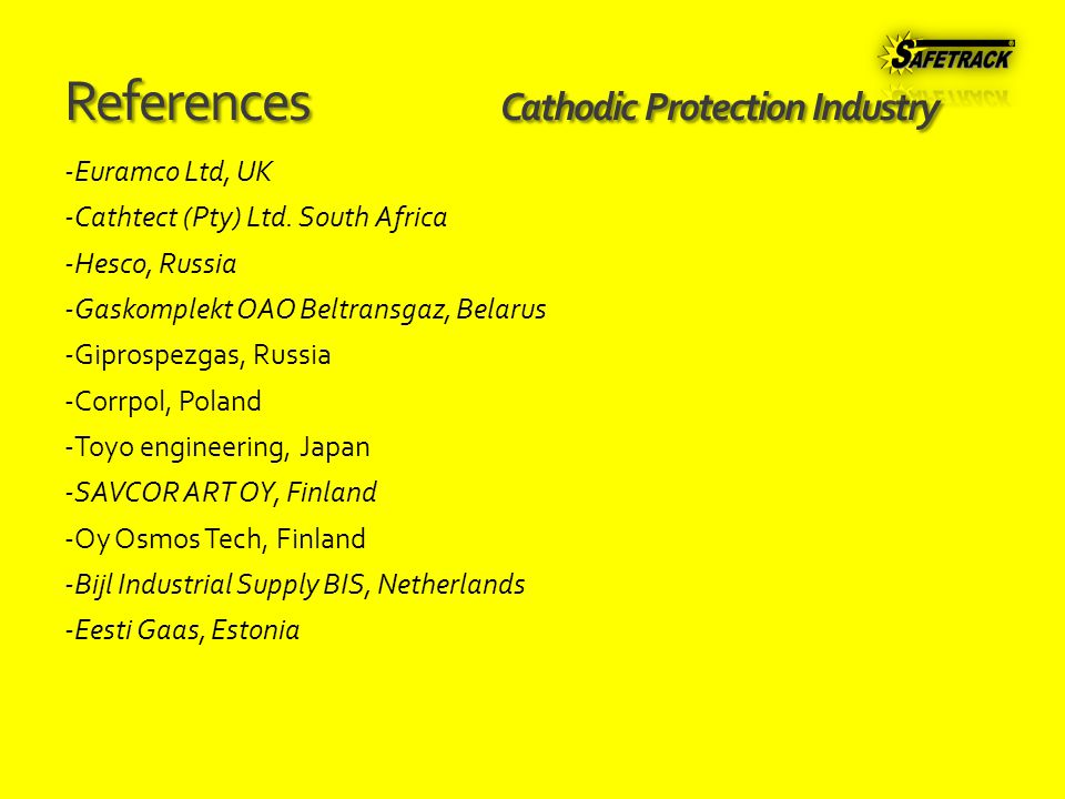 References Cathodic Protection Industry -Euramco Ltd, UK -Cathtect (Pty) Ltd.