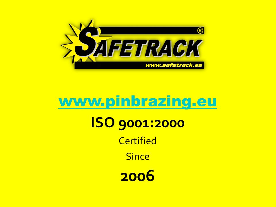 www.pinbrazing.eu ISO 9001:2000 Certified Since 2006
